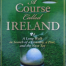 Thumbnail image for A course called Ireland
