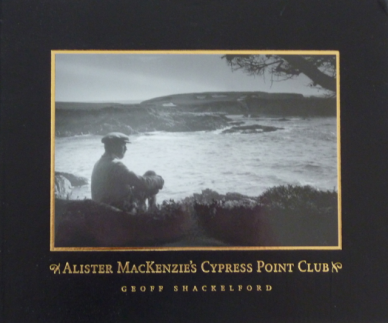 Post image for Alister MacKenzie´s Cypress Point Club